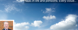 SaaS in Life and Pensions; Every Cloud…
